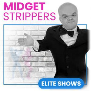 male midget strippers hire