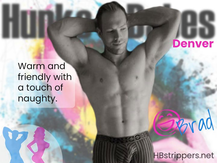 brad is one of our most sexy male strippers in denver