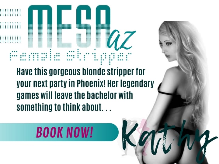 Kathy is our best blonde female stripper in Mesa. HIre her for your private party in Chandler, Gilbert, Phoenix, Scottsdale & Tempe Arizona