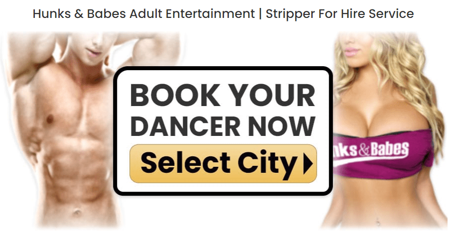 select your city hunks and babes strippers service